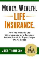 Money. Wealth. Life Insurance.