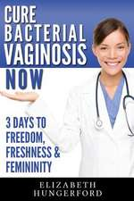 Cure Bacterial Vaginosis Now