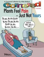 Cornered - Plants Feel Pain - Just Not Yours