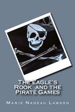The Eagle's Rook and the Pirate Games