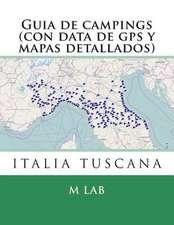 Guia de Campings En Italia Tuscana (Con Data de GPS y Mapas Detallados)