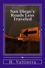 San Diego's Roads Less Traveled