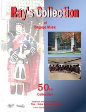 Ray's Collection of Bagpipe Music Volume 50