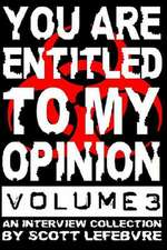 You Are Entitled to My Opinion - Volume 3