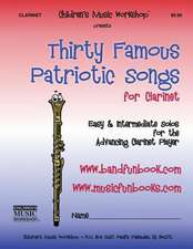 Thirty Famous Patriotic Songs for Clarinet