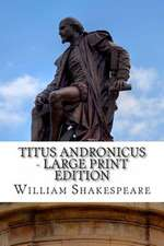 Titus Andronicus - Large Print Edition