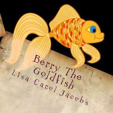 Berry the Goldfish