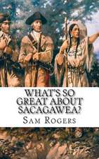 What's So Great about Sacagawea?