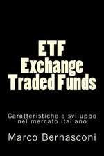 Etf - Exchange Traded Funds. Caratteristiche E Sviluppo Nel Mercato Italiano