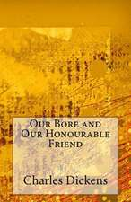 Our Bore and Our Honourable Friend