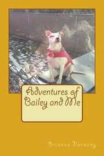 Adventures of Bailey and Me