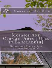 Mosaics and Ceramic Arts [ Uses in Bangladesh]