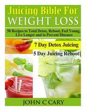 Juicing Bible for Weight Loss