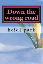 Down the Wrong Road