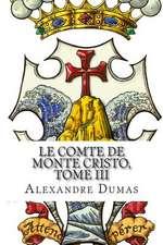 Le Comte de Monte Cristo, Tome III (French Edition)