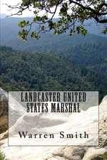 Landcaster United States Marshal