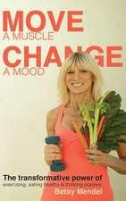 Move a Muscle. Change a Mood.