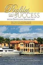 Profiles on Success with Svetlana Shodunke