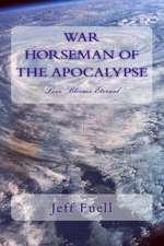 War Horseman of the Apocalypse (Love Blooms Eternal)