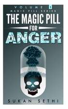 The Magic Pill for Anger