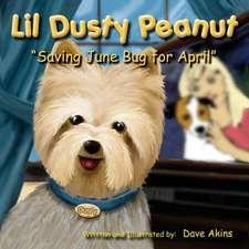 Lil Dusty Peanut. Saving June Bug for April