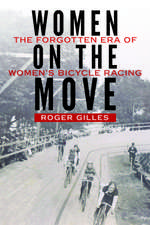 Women on the Move: The Forgotten Era of Women's Bicycle Racing