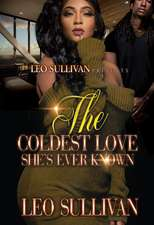 The Coldest Love She's Ever Known