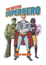 Murray, C:  The British Superhero