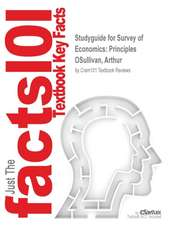 Studyguide for Survey of Economics:  Principles by Osullivan, Arthur, ISBN 9780133403862