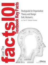 Studyguide for Organization Theory and Design by Daft, Richard L., ISBN 9781285326634
