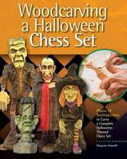 Woodcarving a Halloween Chess Set: Plans & Instruction to Carve a Complete Halloween-Themed Chess Set