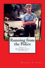 Running from the Police, Part 2 -Running with the Police