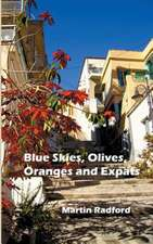 Blue Skies, Olives, Oranges and Expats