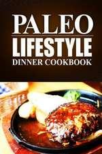 Paleo Lifestyle -Dinner Cookbook