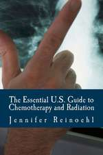 The Essential U.S. Guide to Chemotherapy and Radiation