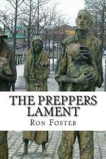 The Preppers Lament