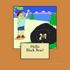 Hello Black Bear