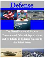 The Diversification of Mexican Transnational Criminal Organizations and Its Effects on Spillover Violence