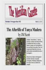 The Afterlife of Tanya Madera