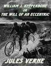 William J. Hypperbone, or the Will of an Eccentric