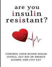 Are You Insulin Resistant?