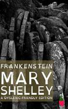 Frankenstein (Dyslexic-Friendly Edition)