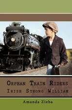 Orphan Train Riders Irish Strong William