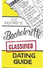 Cj Moore's Bachelorette Classified Dating Guide