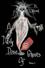 A Daily Dose of Ghosts