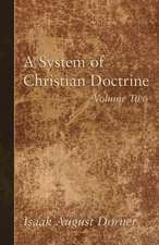 A System of Christian Doctrine, Volume 2