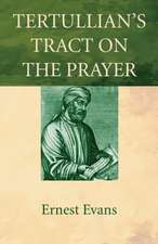Tertullian's Tract on the Prayer