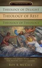 Theology of Delight Theology of Rest Theology of Theology Three Books in One