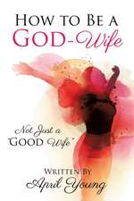 How to Be a God-Wife