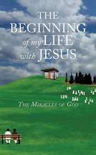 The Beginning of My Life with Jesus